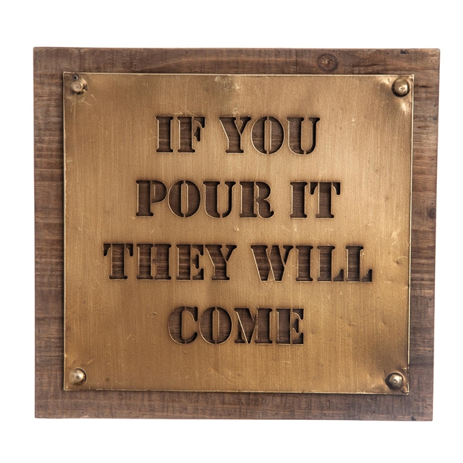Pour It They Will Come Wall Art